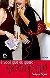 Gossip Girl: É você que eu quero (Vol. 6)