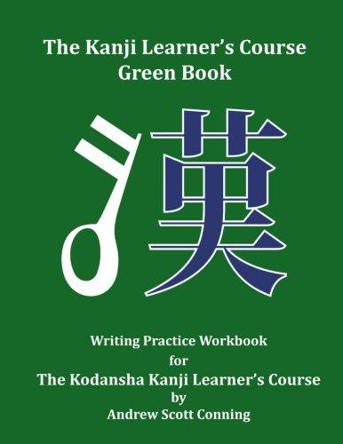 The Kanji Learner's Course Green Book: Writing Practice Workbook for The Kodansha Kanji Learner's Course (The Kanji Learner's Course Series, Band 2)