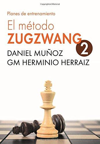 EL Método Zugzwang 2: Planes de entrenamiento para el jugador de ajedrez