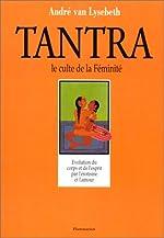 Le tantra, le culte de la féminité d'André Van Lysebeth