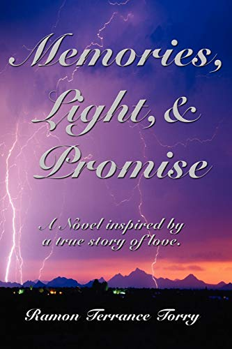 Memories, Light, & Promise: A Novel inspired by a true story of love.