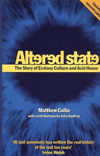 Altered State: The Story of Ecstasy Culture and Acid House (A Five Star Title)