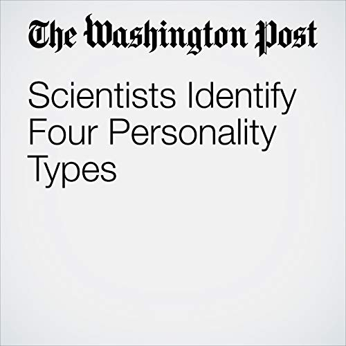 Scientists Identify Four Personality Types audiobook cover art