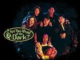 Are You Afraid Of The Dark?- Season 1
