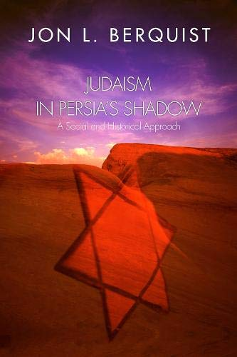Judaism in Persia's Shadow: A Social and Historical Approach