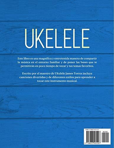 Ukelele: Guia práctica para principiantes con el metodo para aprender el ukelele y canciones de tocar.: 1 (Ukulele Para Principiantes)
