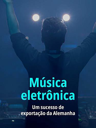 Música eletrônica - um sucesso de exportação da Alemanha