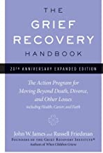 The Grief Recovery Handbook, 20th Anniversary Expanded Edition: The Action Program for..
