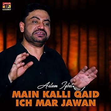 Main Kalli Qaid Ich Mar Jawan - Single