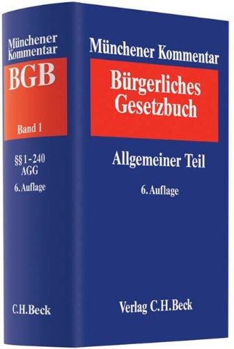 Münchener Kommentar zum Bürgerlichen Gesetzbuch  Bd. 1: Allgemeiner Teil §§ 1-240, ProstG, AGG