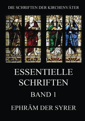 Essentielle Schriften, Band 1 (Die Schriften der Kirchenväter, Band 53)