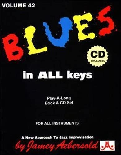 Vol. 42, Blues In All Keys (Book & CD Set) (Jazz Play-A-Long for All Musicians)