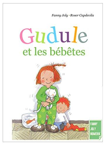 Gudule et les bébêtes: Un livre illustré pour les enfants de 6 à 8 ans (French Edition)