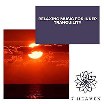 Relaxing Music For Inner Tranquility