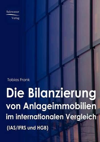 Die Bilanzierung von Anlageimmobilien im internationalen Vergleich (HGB und IFRS)