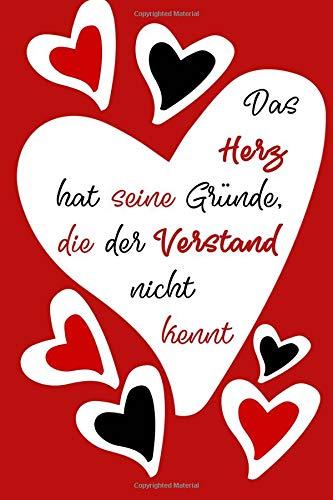Das Herz hat seine Gründe, die der Verstand nicht kennt.: Zitate Notizbuch, 160 Seiten, Liniert, Größe: 15.24 x 22.86 cm, soft cover