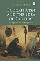 Ecocriticism and the Idea of Culture: Biology and the Bildungsroman