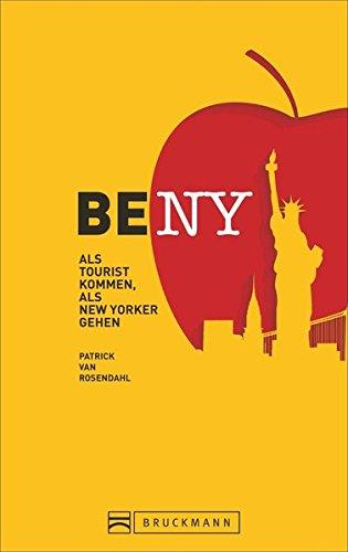 Be NY: Als Tourist kommen, als New Yorker gehen