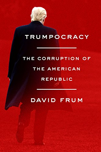Trumpocracy: The Corruption of the American Republic