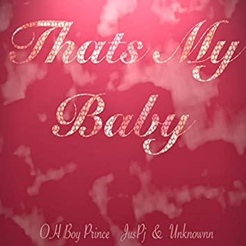 That's My Baby (feat. Oh Boy Prince & Juspj)