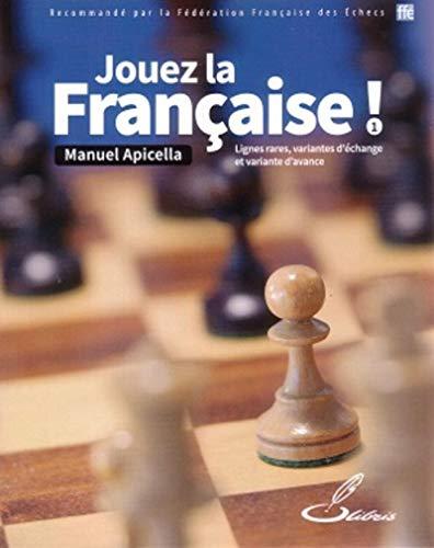 Jouez la Française ! Tome 1 - Lignes Rares, Variantes d'Echange et Variante d'Avance: Lignes rares, variantes d'échange et variante d'avance