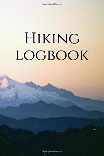 Hiking logbook: Hiking journal with prompts, Trail log book, Perfect hiking gifts, Hiking log book, 'Must have' hiking gear, 6x9 travel size