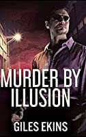 Murder By Illusion