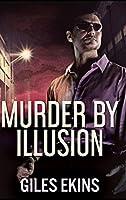 Murder By Illusion