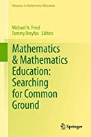 Mathematics & Mathematics Education: Searching for Common Ground (Advances in Mathematics Education)