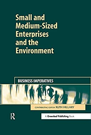 Small and Medium-Sized Enterprises and the Environment: Business Imperatives (English Edition)