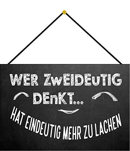 FS Spruch Wer Zweideutig Denkt… Hat eindeutig mehr zu lachen. Blechschild Schild gewölbt Metal Sign 20 x 30 cm mit Kordel