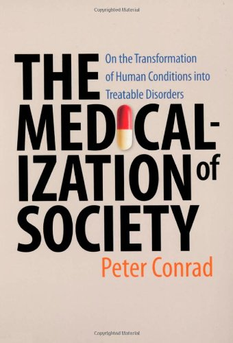 The Medicalization of Society: On the Transformation of...