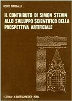 Il Contributo Di Simon Stevin Allo Sviluppo Scientifico Della Prospettiva Artificiale