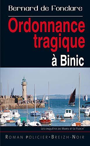 Ordonnance tragique à Binic: Les enquêtes de Marsi et Le Floch'
