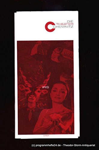 Programmheft Iris. Oper von Luigi Illica. Premiere 3. Februar 2007