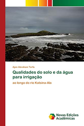 Qualidades do solo e da água para irrigação: ao longo do rio Katsina-Ala
