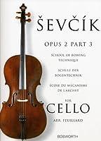 Sevcik Opus 2, Part 3 For Cello: School of Bowing Technique / Schule Der Bogentechnik / Ecole Du Mecanisme De L'archet