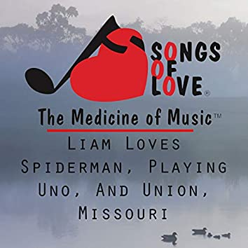Liam Loves Spiderman, Playing Uno, and Union, Missouri