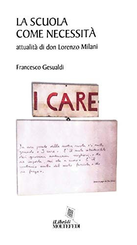 La scuola come necessità. Attualità di don Lorenzo Milani (I libri di molte fedi)