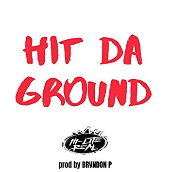 Hit Da Ground