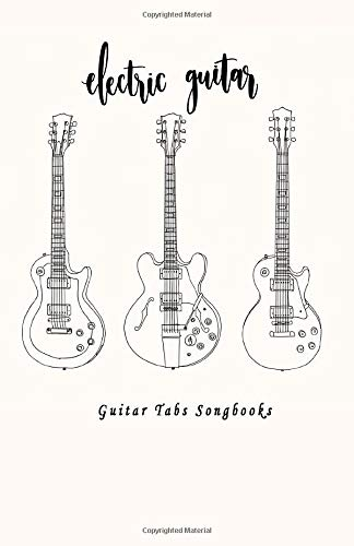 "Guitar Tabs Songbooks: Blank Guitar Tab paper, Standard Staff & Tablature Featuring Twelve 6-Line Tablature Staves Per Page With a ""TAB"" Clef with Three electric Guitars Theme"
