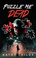 Puzzle Me Dead: A compelling suspense thriller with an emotional twist