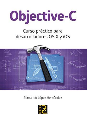 Objective-C. Curso práctico para desarrolladores OS X y iOS (Programacion)