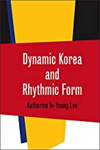 Dynamic Korea and Rhythmic Form (Music / Culture)