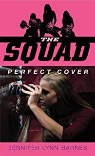The Squad: Perfect Cover (The Squad series Book 1)