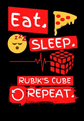Eat Sleep Rubik's Cube Repeat: Funny Rubik's Cube Gifts Ideas - Journal/Diary To Write In For People who love Rubik's Cube (7x10)