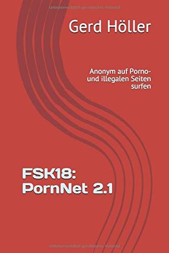 FSK18: PornNet 2.1: Anonym auf Porno- und illegalen Seiten surfen