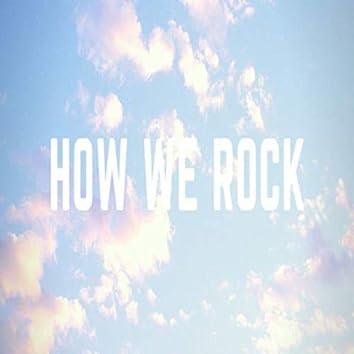 How we rock