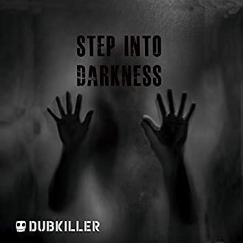 Step Into Darkness