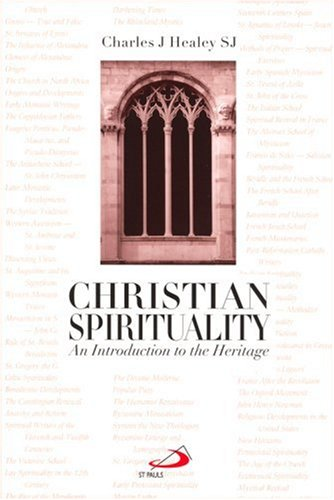 Christian Spirituality: An Introduction to the Heritage